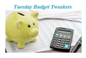 Tuesday Budget Tweakers